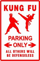 Martial Arts Novelties Parking Sign Kung Fu Only