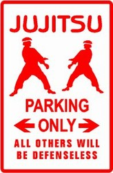 Martial Arts Novelties Parking Sign Jujitsu Only