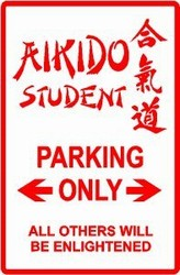 Martial Arts Novelties Parking Sign Aikido Only
