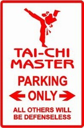 Martial Arts Novelties Parking Sign Master Taichi