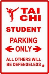 Martial Arts Novelties Parking Sign Taichi Student