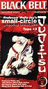 Martial Arts DVD Videos Small Circle Jujitsu Vol3
