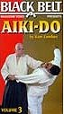 Martial Arts DVD Videos Aikido Vol3