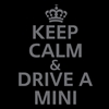 Keep Calm & Drive a MINI