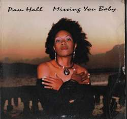 Pam Hall Missing You Baby