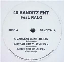 40 Banditz Ent. Cadillac Muzic / Strait Like That / Ride For Me