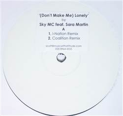 Sky MC (Don't Make Me) Lonely