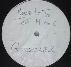 Gonzalez / Unknown Move It To The Music / Shake Down / Untitled