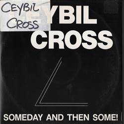 Ceybil Cross / Ceybill Cross Band Someday, And Then Some!