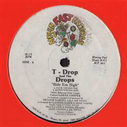 T-Drop & The Drops Ride Em High