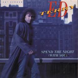 Ed Terry Spend The Night (With You)