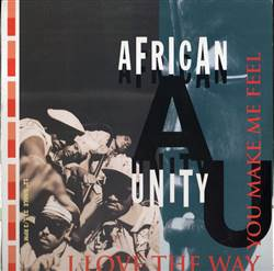 African Unity I Love The Way You Make Me Feel