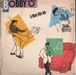 Bobby O A Man Like Me