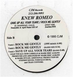 Knew Romeo Save Up All Your Tears / Rock Me Gently