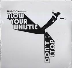 Asamov Blow Your Whistle / Don't Stop