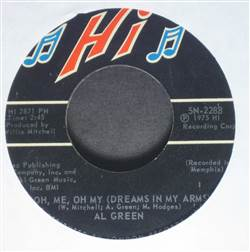 Al Green Oh Me Oh My (Dreams In My Arms) / Strong As Death (Sweet As Love)