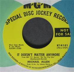 Michael Allen It Doesn't Matter Anymore / I Was A Boy When You Needed A Man