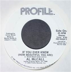 Al McCall If You Ever Knew (How Beautiful You Are)