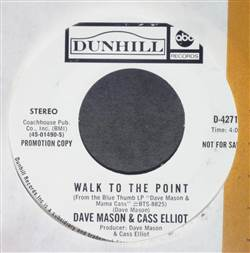 Dave Mason & Cass Elliot Too Much Truth, Too Much Love / Walk To The Point