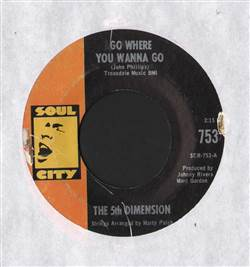 5th Dimension Go Where You Wanna Go / Too Poor To Die