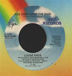 Loose Ends You Can't Stop The Rain / Gonna Make You Mine