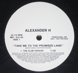 Alexander H. Take Me To The Promised Land