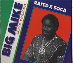 Big Mike Rated X Soca