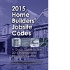 2015 Home Builders' Jobsite Codes A Quick Guide to the 2015 International Residential Code