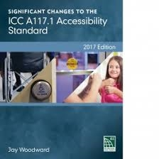 Significant Changes to the ICC A117.1 Accessibility Standard, 2017 Edition