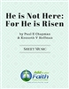 He Is Not Here: For He Is Risen