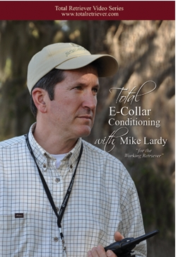 Total E-Collar Conditioning with Mike Lardy