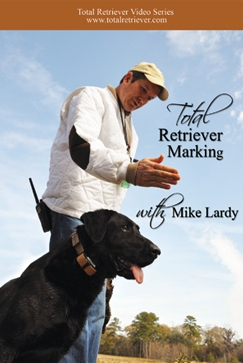 Total Retriever Marking with Mike Lardy