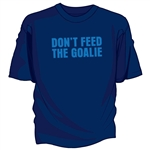 Don't Feed The Goalie Tee Shirt