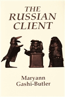 Cover of signed limited edition of The Russian Client, a legal thriller/espionage novel by Maryann Gashi-Butler based mostly in Moscow during the period of the dissolution of the USSR through 2003 featuring bookplates