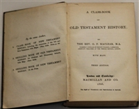 A Casebook of Old Testament History by G.F. Maclear. Macmillan and Co., 1866. xi, [1] 508 pp. With maps. Third Edition.