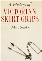 cover of A History of Victorian Skirt Grips by Mary Sawdon