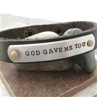God Gave Me You, Leather Cuff Bracelet, 1/2 inch leather cuff
