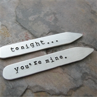 Tonight You're Mine Collar Stays, customize these