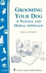 Animal Bulletins by Storey: Grooming Your Dog. A Natural and Herbal Approach