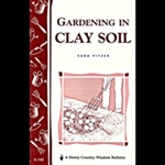 Gardening How-To Book: Gardening in Clay Soil