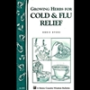 Gardening How-To Book: Growing Herbs for Cold & Flu Relief
