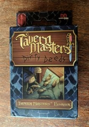 Dirty Deeds: Tavern Masters Exp.