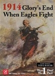 1914: Glory's End/ When Eagles Fight