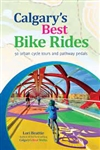 Calgary's Best Bike Rides and Trails Guide Book