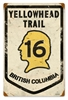 Yellowhead Trail 16 British Columbia Vintage Metal Sign