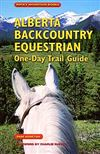 Alberta Backcountry Equestrian One Day Trail Guide