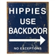 'Hippies Use Backdoor' Metal Sign