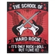 'School of Hard Rock' Metal Sign