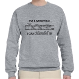 'I'm a Musician I Can Handel It' sweatshirt