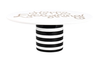 "Black Stripe Happy Everything 11"" Cake Stand"